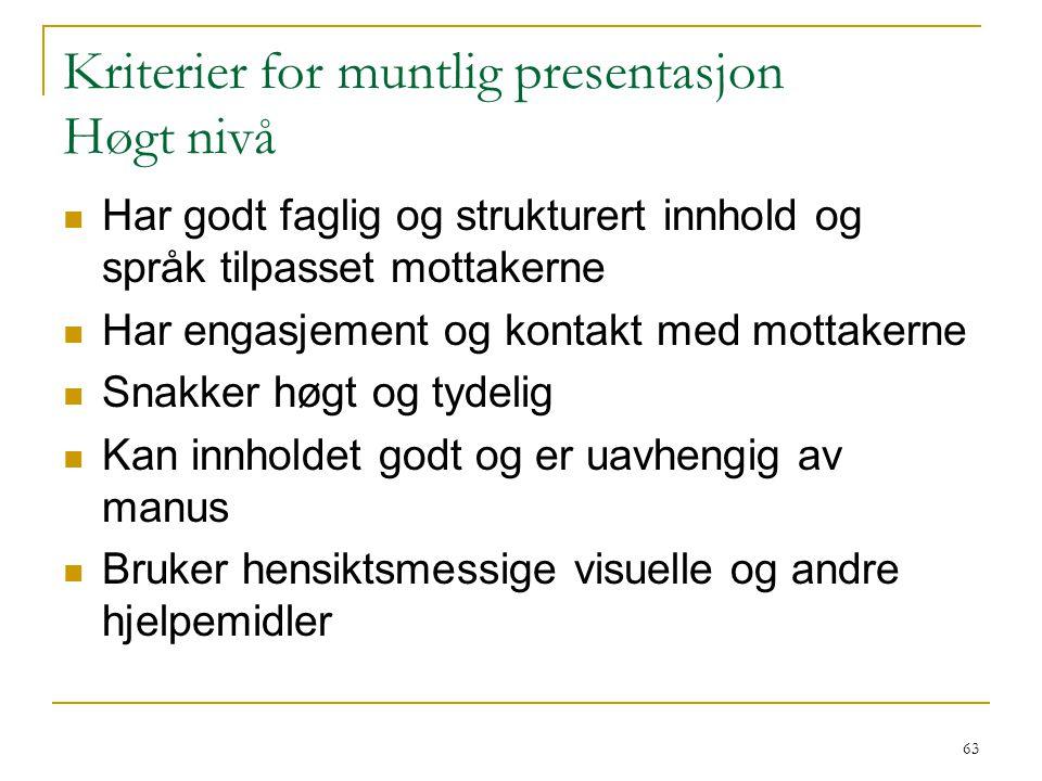 Kriterier for muntlig presentasjon Høgt nivå