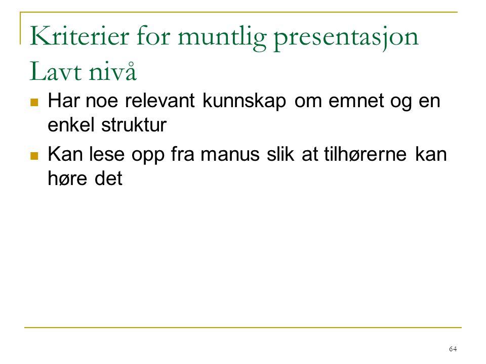 Kriterier for muntlig presentasjon Lavt nivå