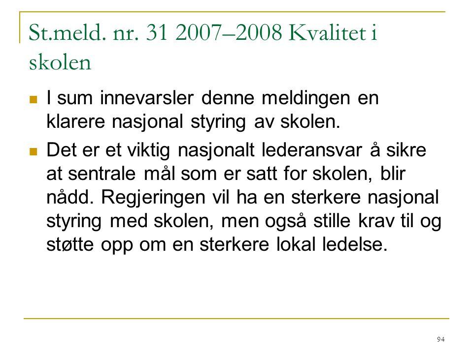 St.meld. nr. 31 2007–2008 Kvalitet i skolen