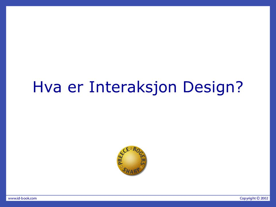 Hva er Interaksjon Design