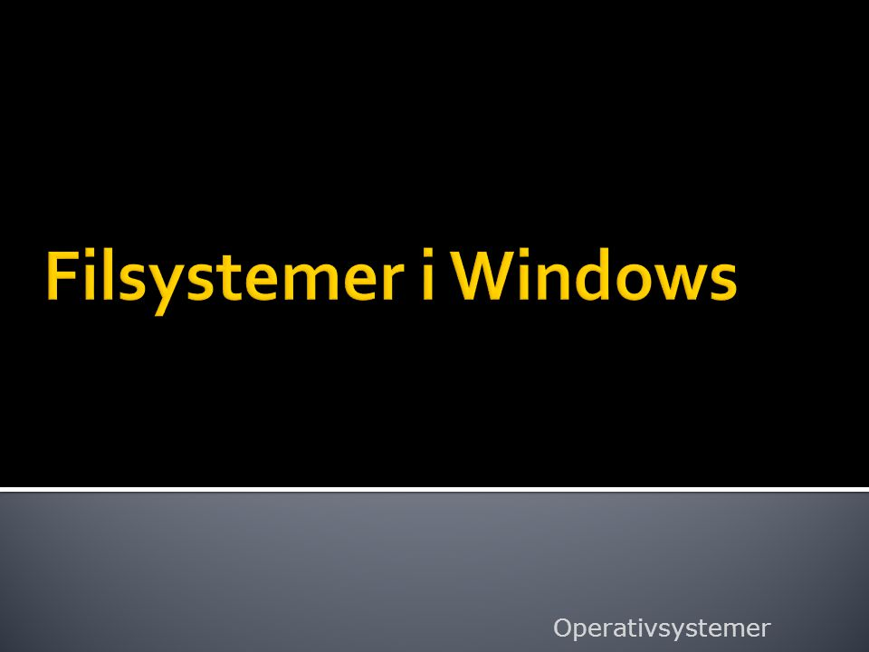 Filsystemer i Windows Operativsystemer