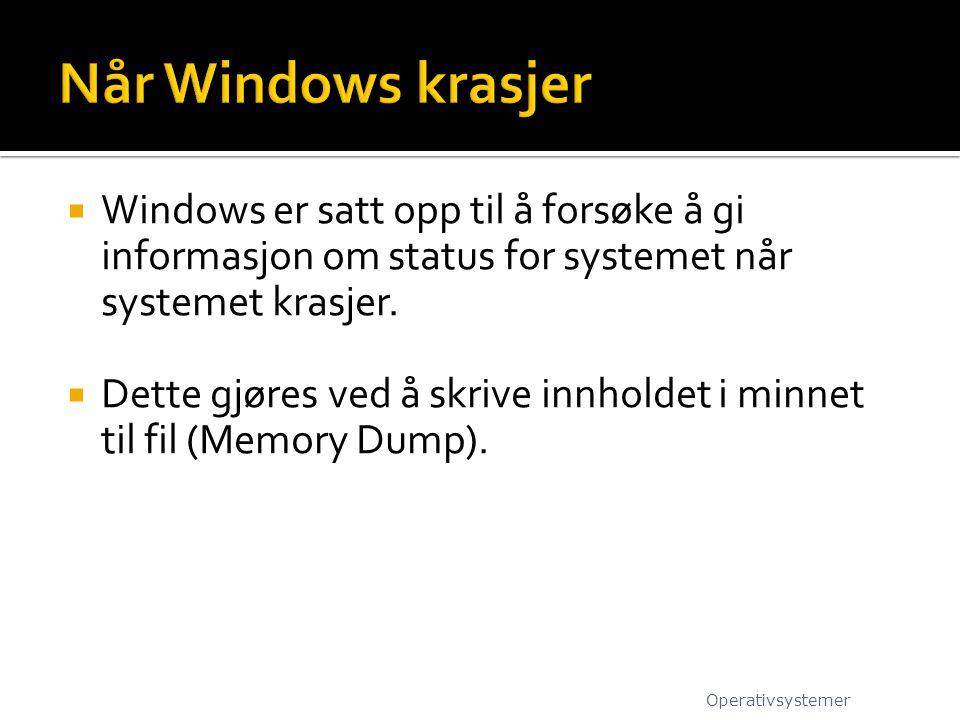 Når Windows krasjer Windows er satt opp til å forsøke å gi informasjon om status for systemet når systemet krasjer.