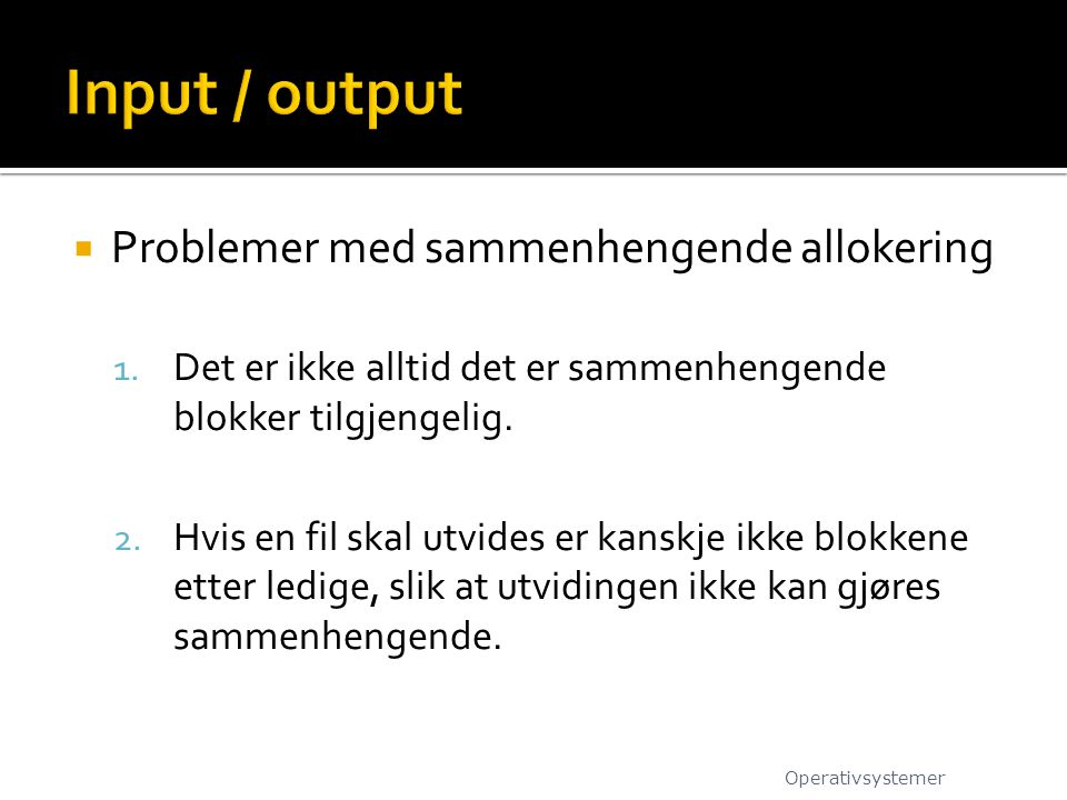 Input / output Problemer med sammenhengende allokering