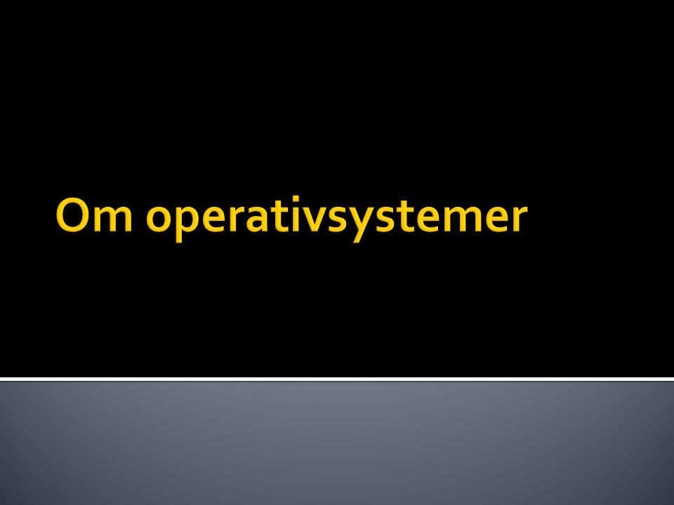 Om operativsystemer