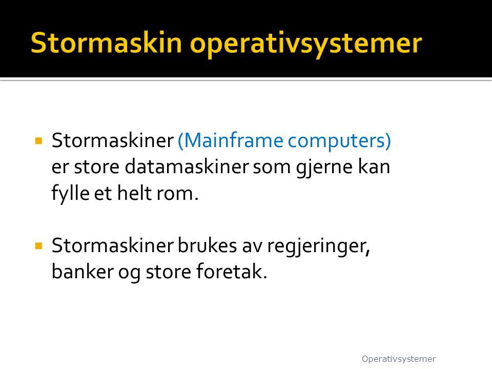 Stormaskin operativsystemer