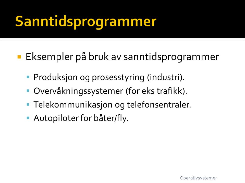 Sanntidsprogrammer Eksempler på bruk av sanntidsprogrammer