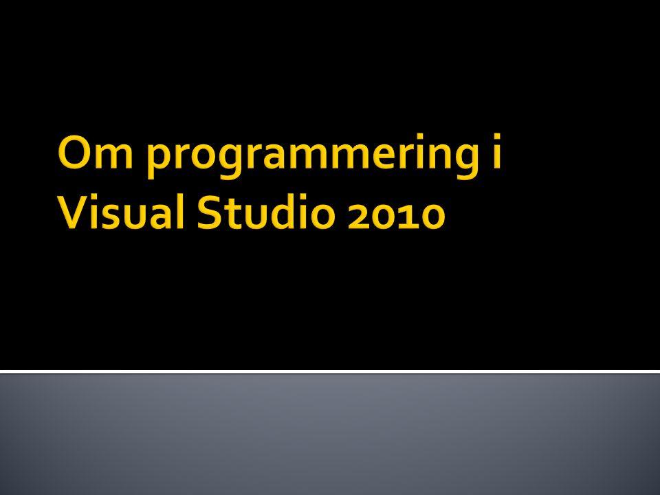 Om programmering i Visual Studio 2010