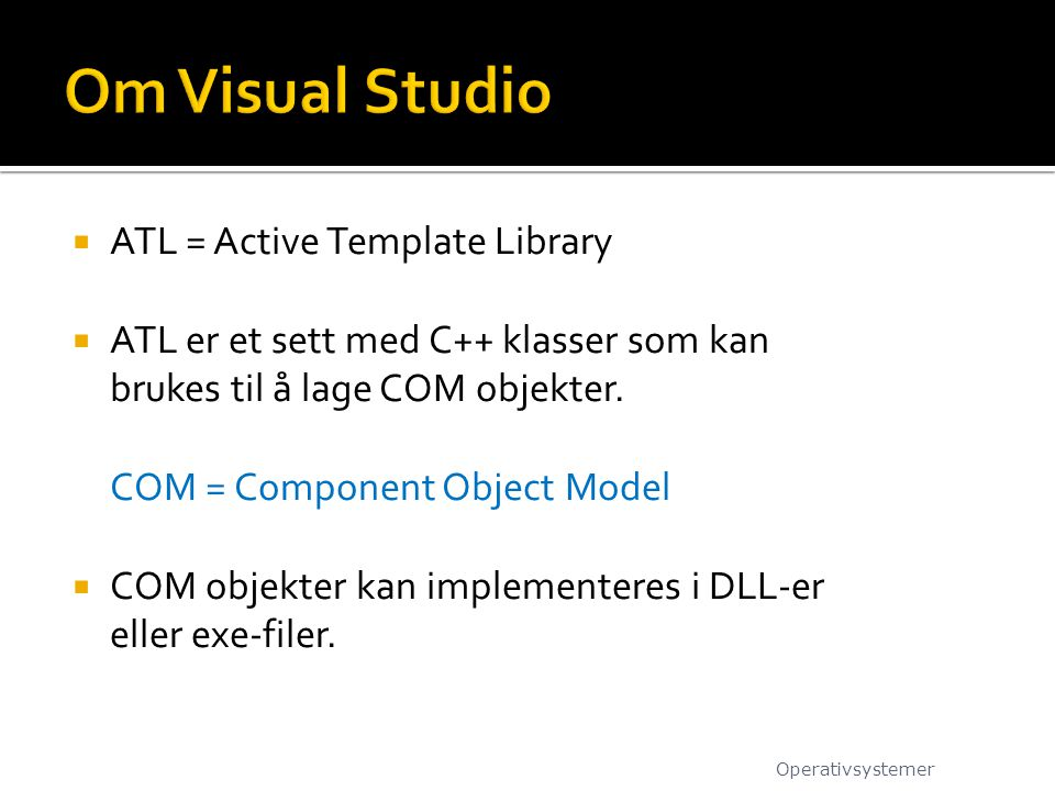 Om Visual Studio ATL = Active Template Library