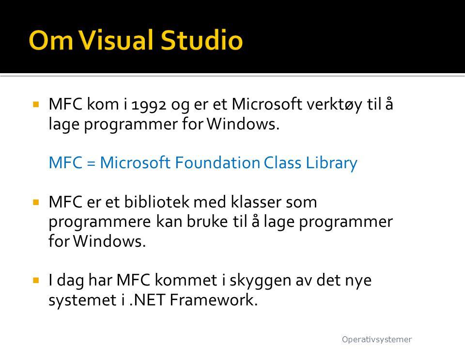 Om Visual Studio MFC kom i 1992 og er et Microsoft verktøy til å lage programmer for Windows. MFC = Microsoft Foundation Class Library.