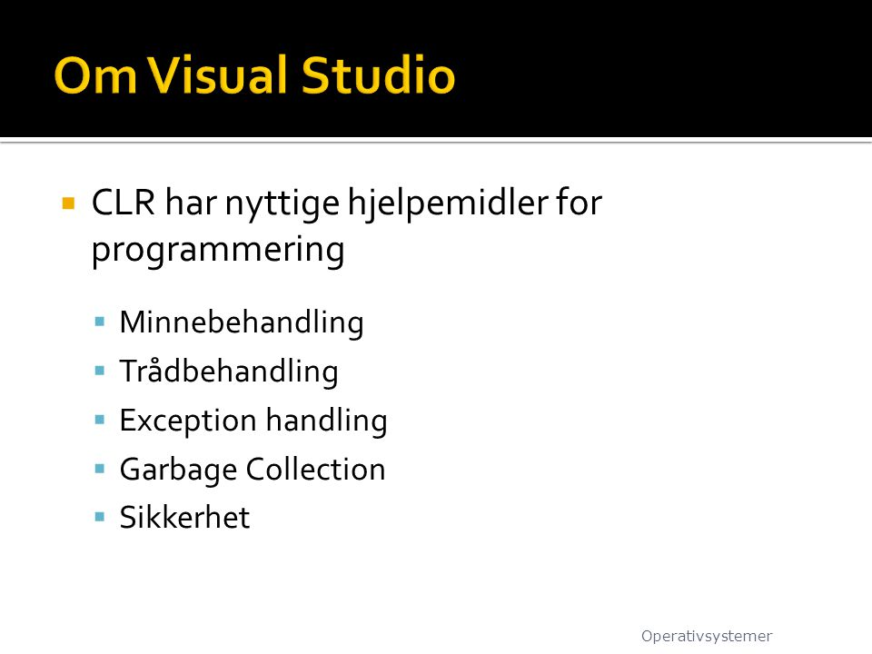 Om Visual Studio CLR har nyttige hjelpemidler for programmering