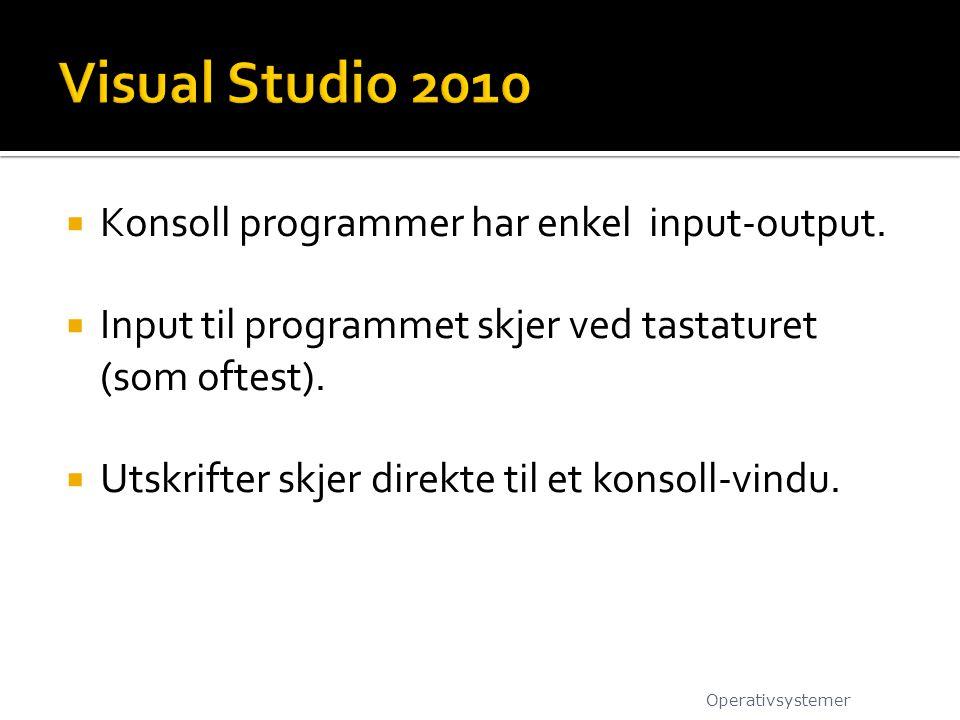 Visual Studio 2010 Konsoll programmer har enkel input-output.