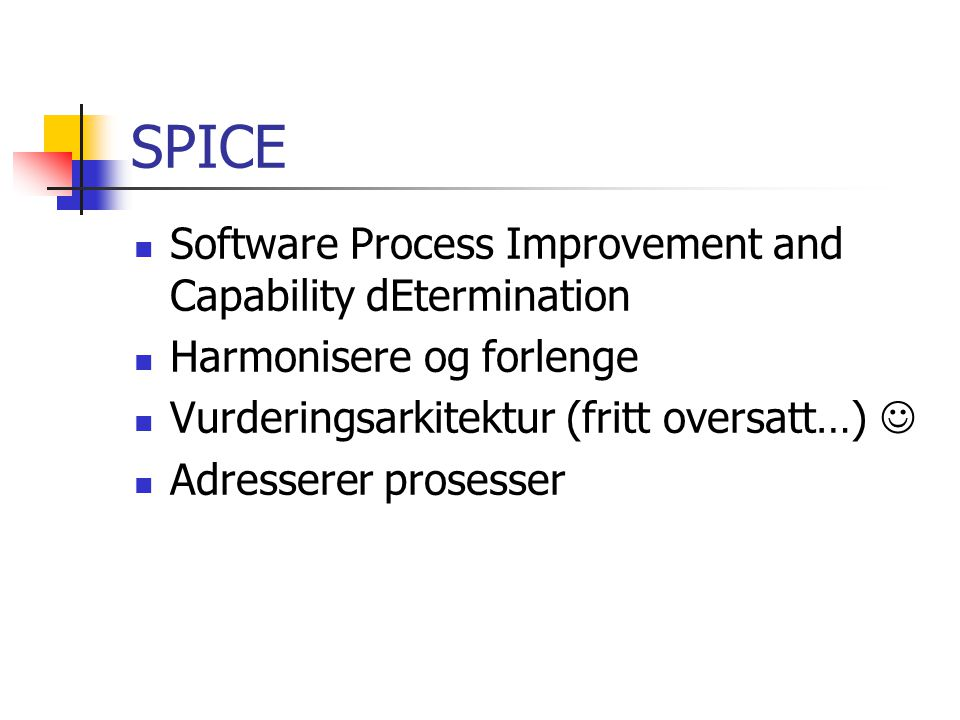 SPICE Software Process Improvement and Capability dEtermination