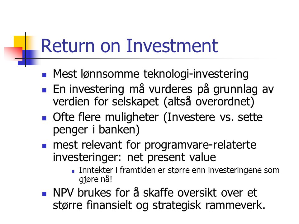 Return on Investment Mest lønnsomme teknologi-investering