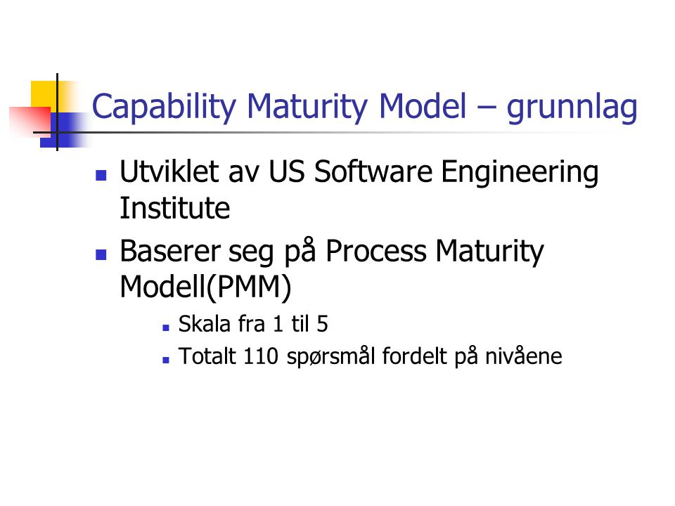 Capability Maturity Model – grunnlag