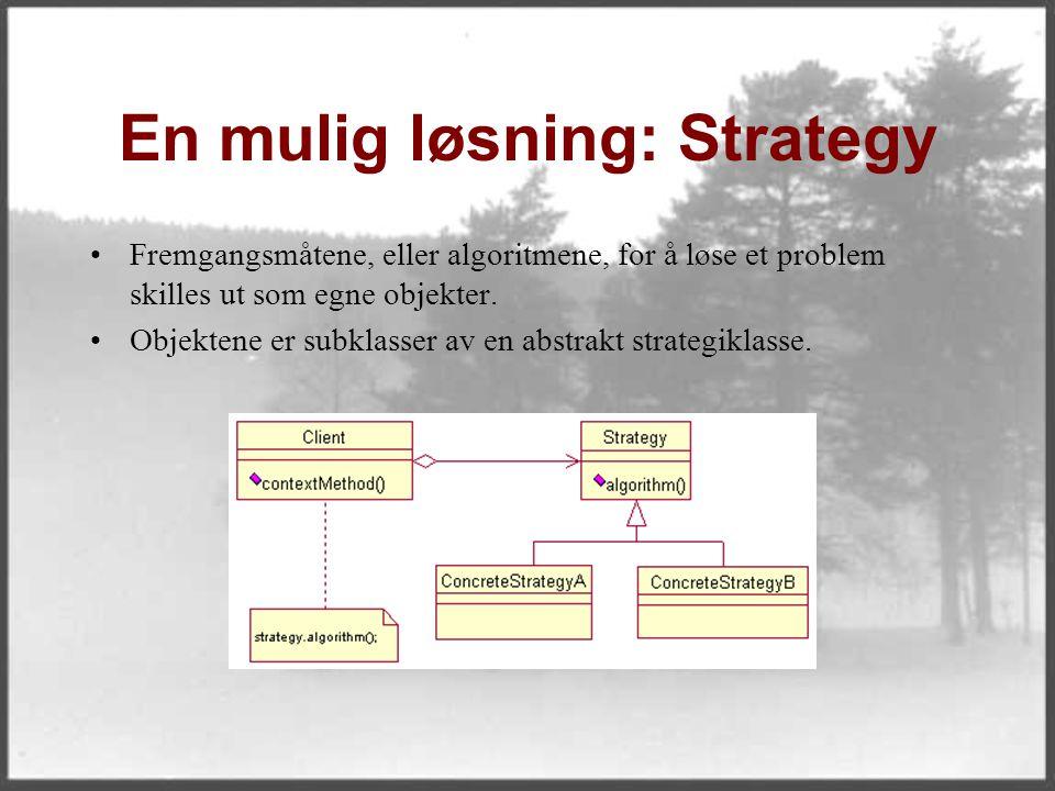En mulig løsning: Strategy