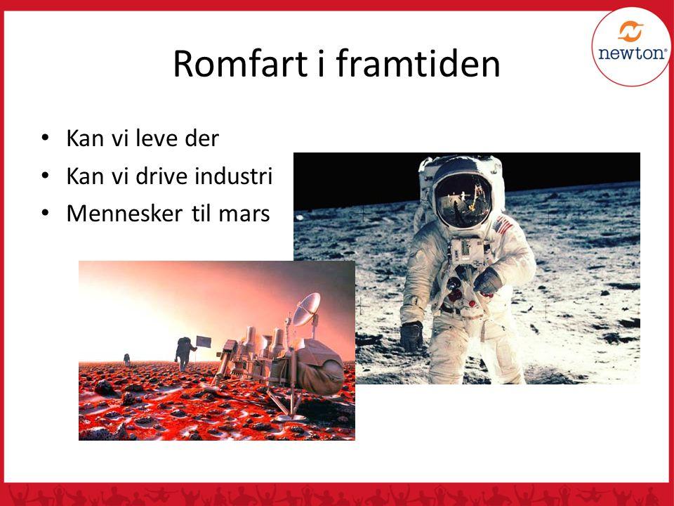 Romfart i framtiden Kan vi leve der Kan vi drive industri