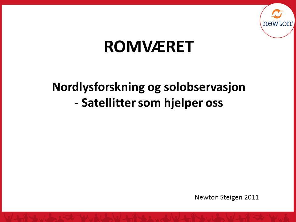 ROMVÆRET Nordlysforskning og solobservasjon - Satellitter som hjelper oss