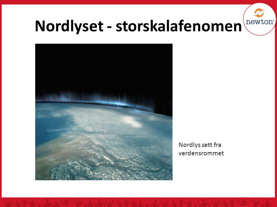 Nordlyset - storskalafenomen