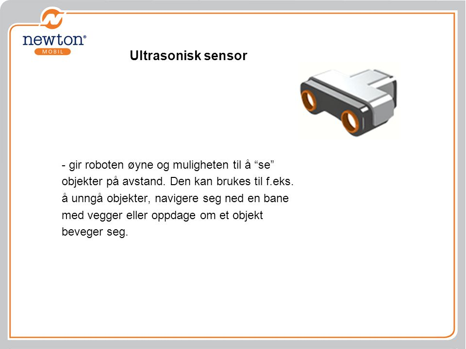 Ultrasonisk sensor - gir roboten øyne og muligheten til å se