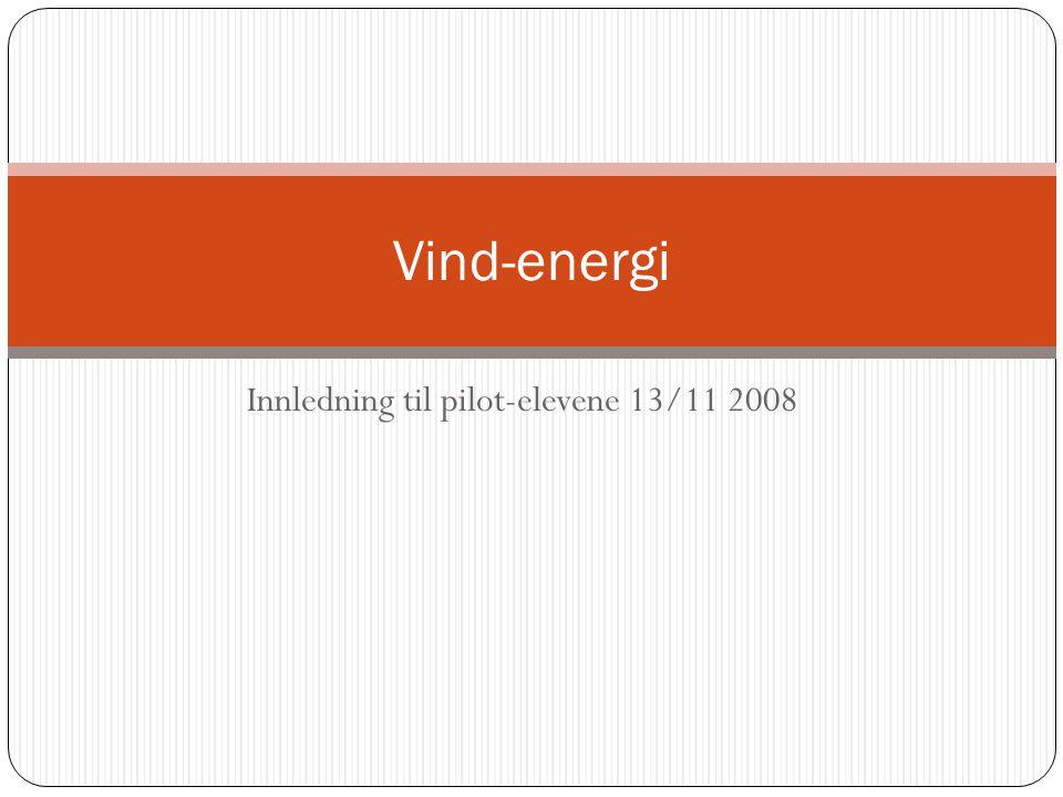 Innledning til pilot-elevene 13/11 2008