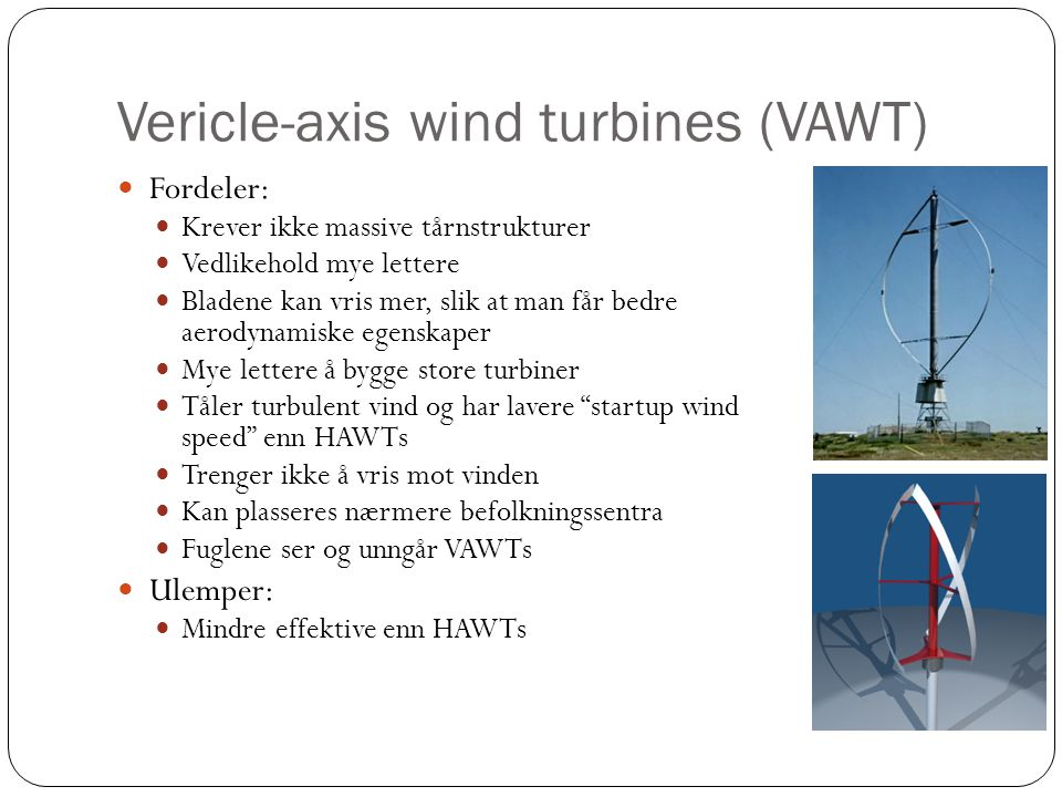 Vericle-axis wind turbines (VAWT)