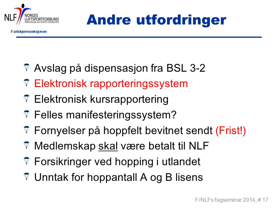 Andre utfordringer Avslag på dispensasjon fra BSL 3-2