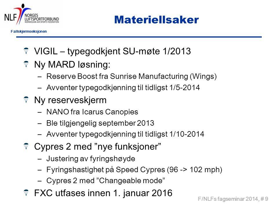 Materiellsaker VIGIL – typegodkjent SU-møte 1/2013 Ny MARD løsning: