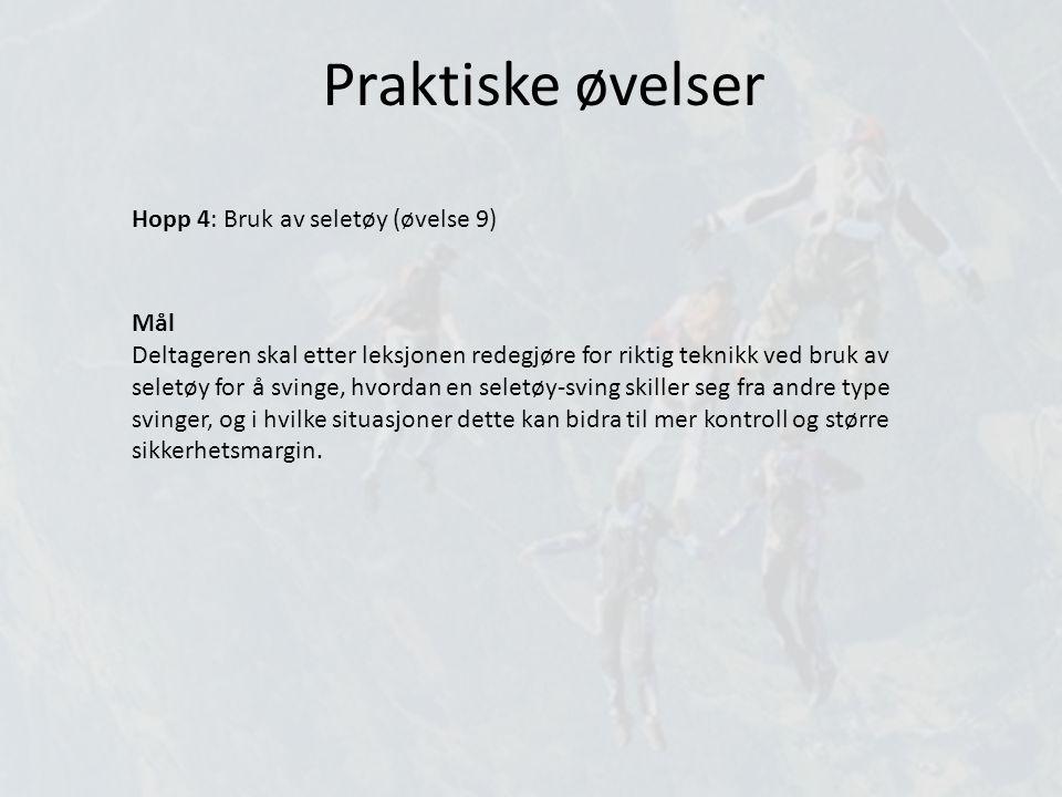Praktiske øvelser Hopp 4: Bruk av seletøy (øvelse 9) Mål