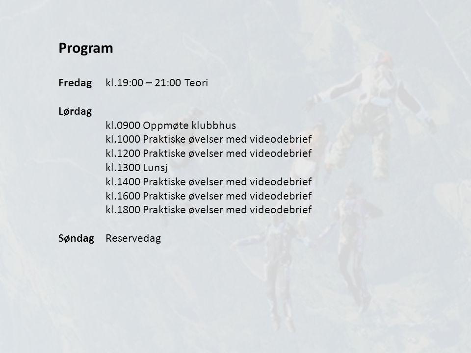 Program Fredag kl.19:00 – 21:00 Teori Lørdag kl.0900 Oppmøte klubbhus