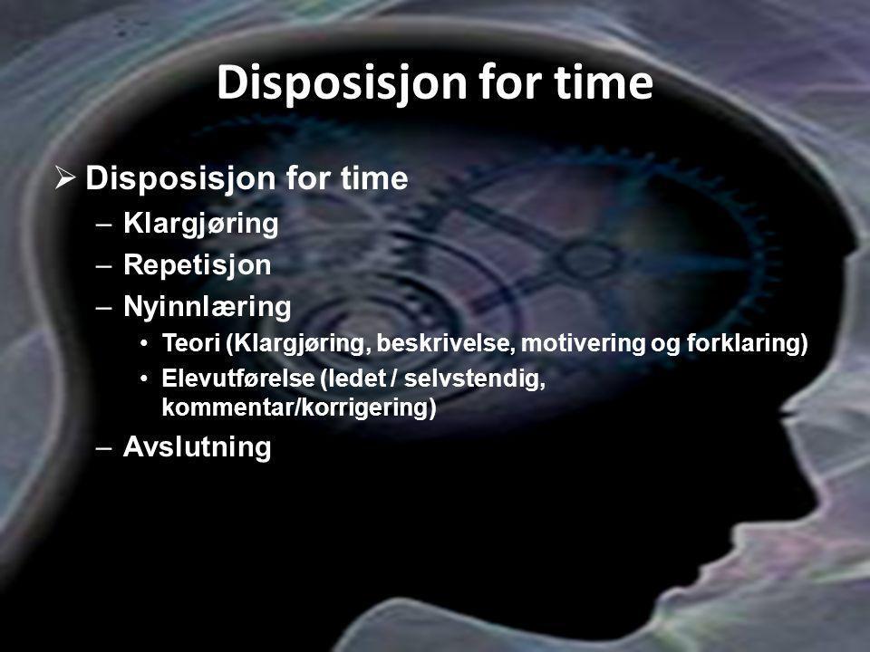 Disposisjon for time Disposisjon for time Klargjøring Repetisjon