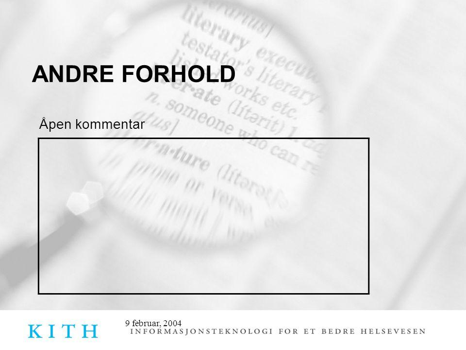 ANDRE FORHOLD Åpen kommentar 9 februar, 2004