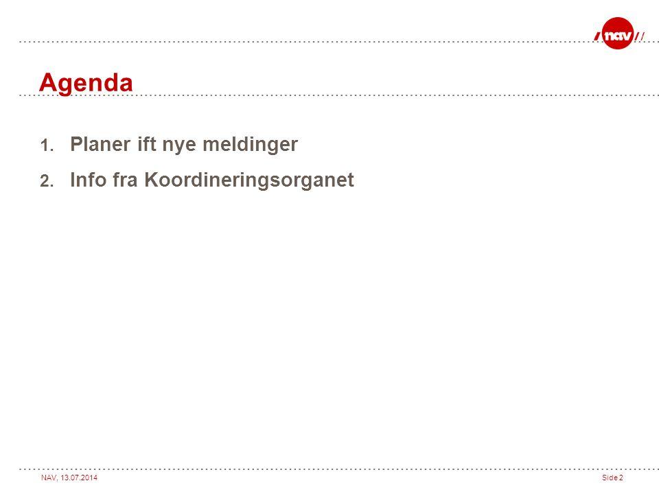 Agenda Planer ift nye meldinger Info fra Koordineringsorganet