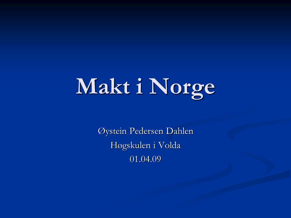 Øystein Pedersen Dahlen Høgskulen i Volda 01.04.09