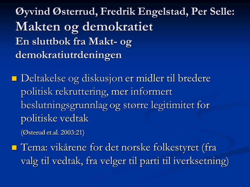 Øyvind Østerrud, Fredrik Engelstad, Per Selle: Makten og demokratiet En sluttbok fra Makt- og demokratiutrdeningen