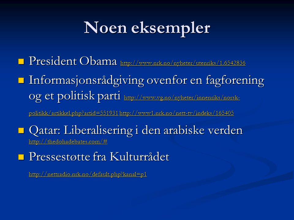 Noen eksempler President Obama http://www.nrk.no/nyheter/utenriks/1.6542836.