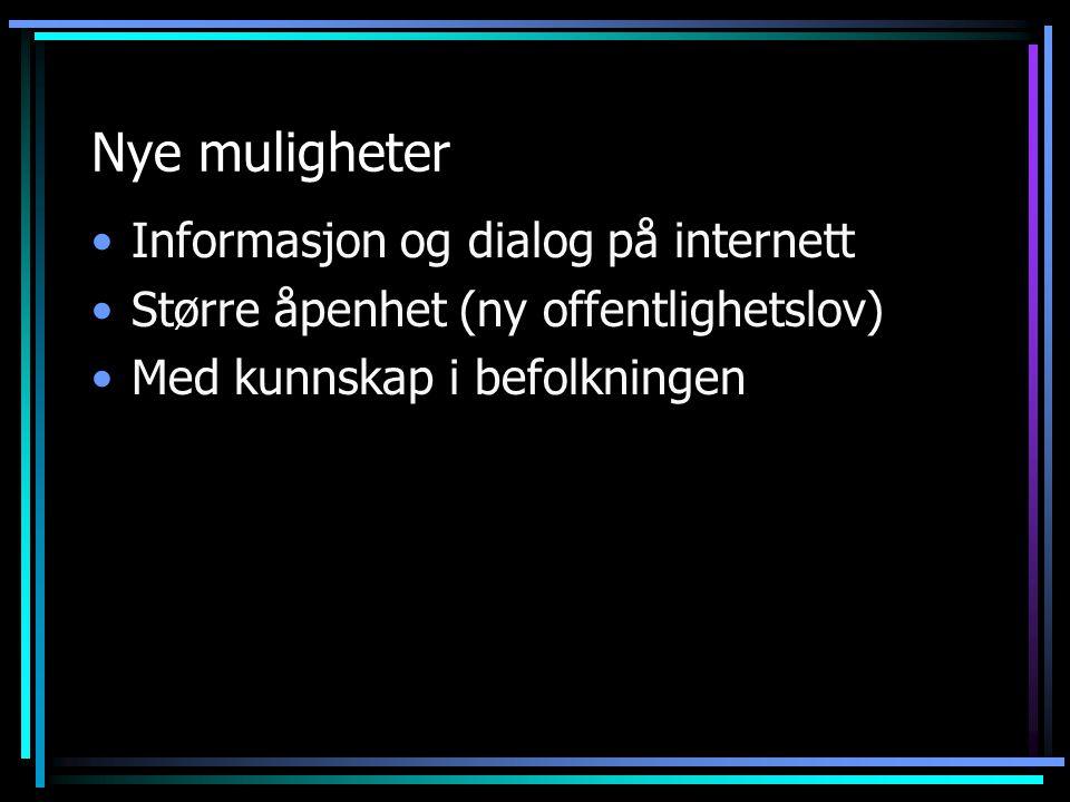 Nye muligheter Informasjon og dialog på internett