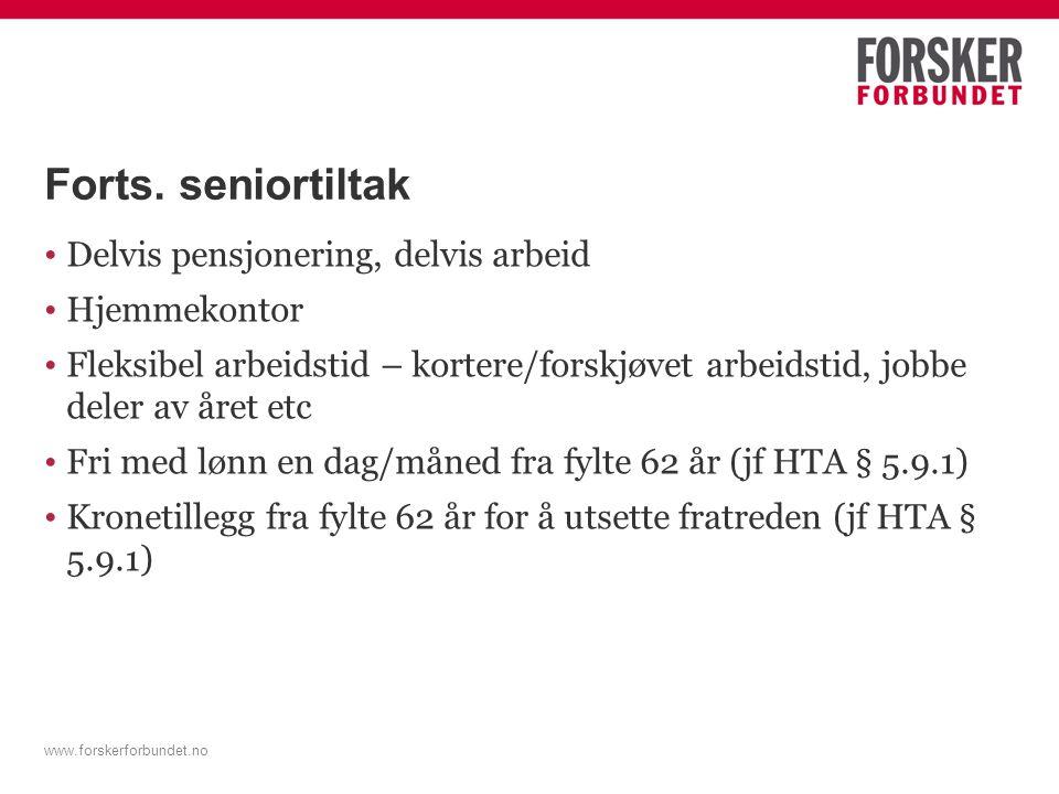 Forts. seniortiltak Delvis pensjonering, delvis arbeid Hjemmekontor