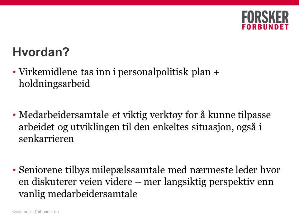Hvordan Virkemidlene tas inn i personalpolitisk plan + holdningsarbeid.