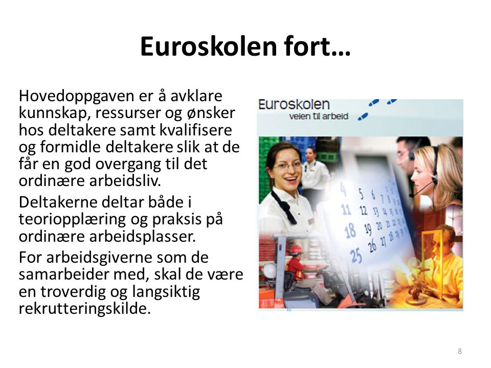 Euroskolen fort…