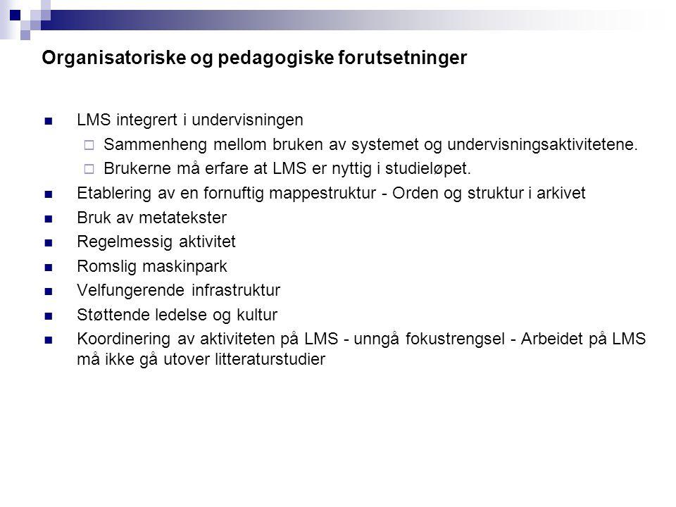 Organisatoriske og pedagogiske forutsetninger