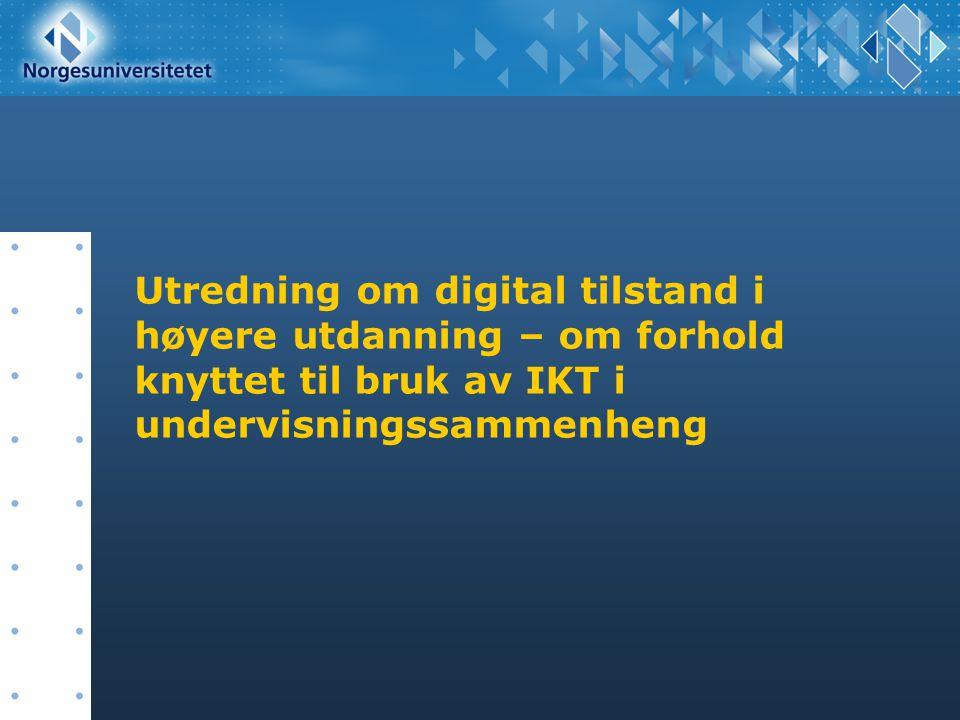 Utredning om digital tilstand i høyere utdanning – om forhold knyttet til bruk av IKT i undervisningssammenheng