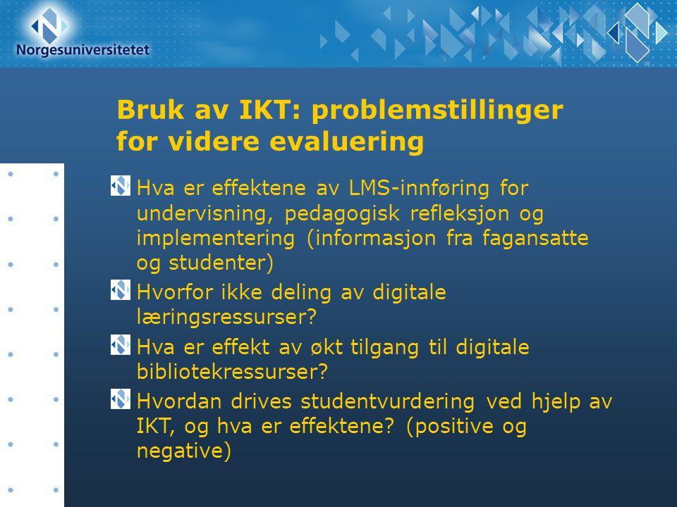 Bruk av IKT: problemstillinger for videre evaluering