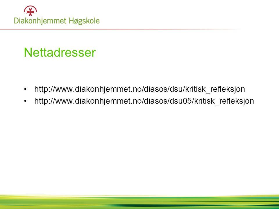 Nettadresser http://www.diakonhjemmet.no/diasos/dsu/kritisk_refleksjon