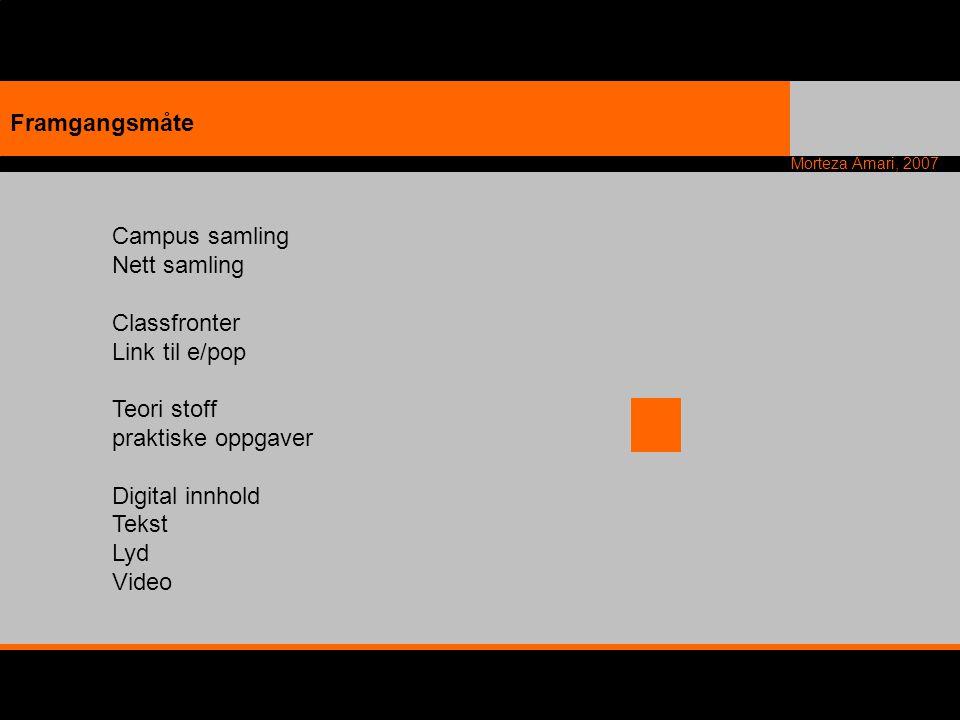 Framgangsmåte Campus samling. Nett samling. Classfronter. Link til e/pop. Teori stoff. praktiske oppgaver.