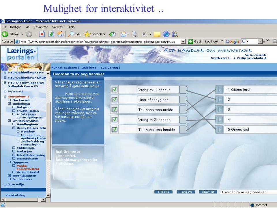 Mulighet for interaktivitet ..
