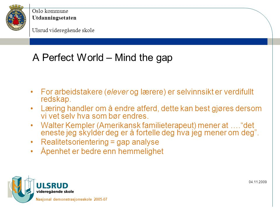 A Perfect World – Mind the gap