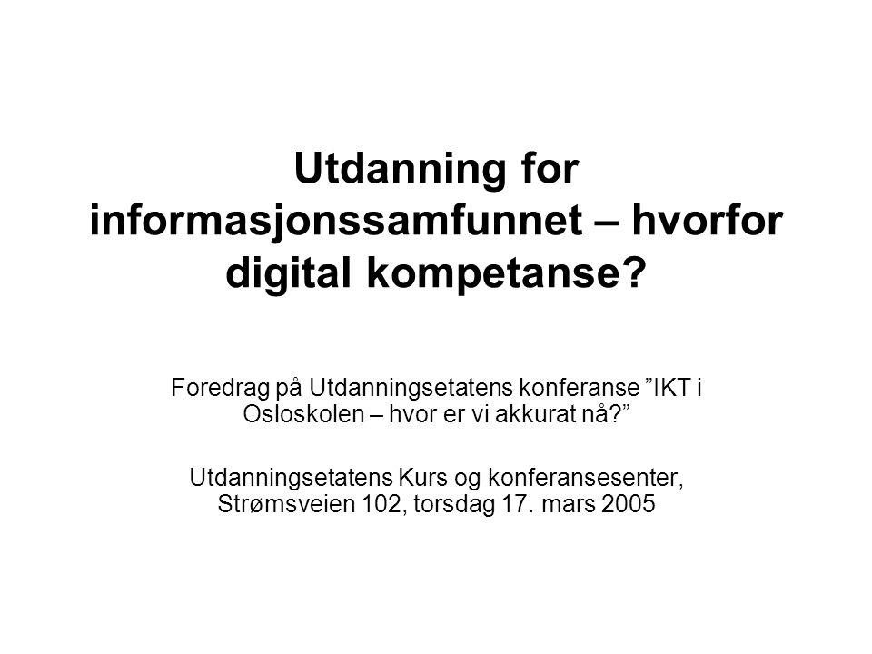 Utdanning for informasjonssamfunnet – hvorfor digital kompetanse