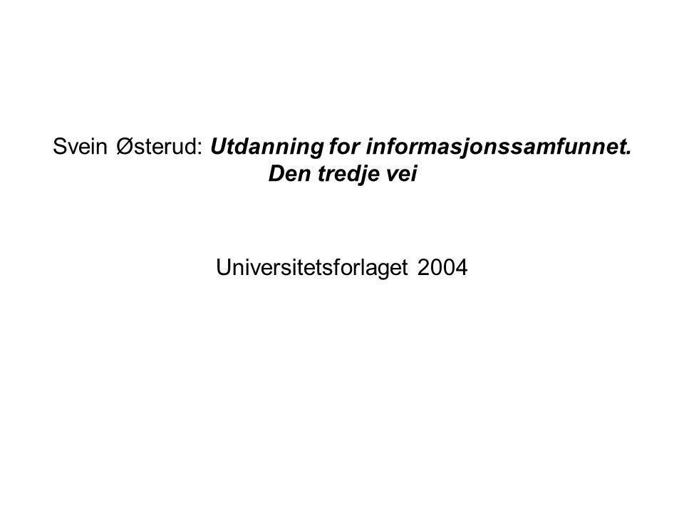 Svein Østerud: Utdanning for informasjonssamfunnet. Den tredje vei