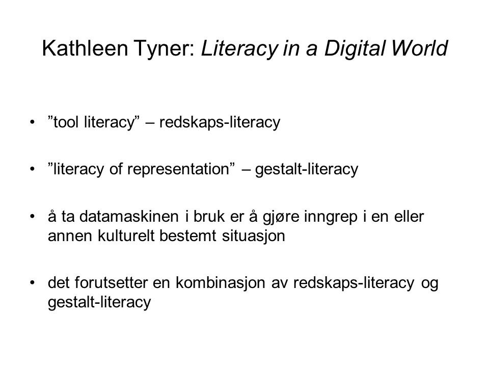 Kathleen Tyner: Literacy in a Digital World