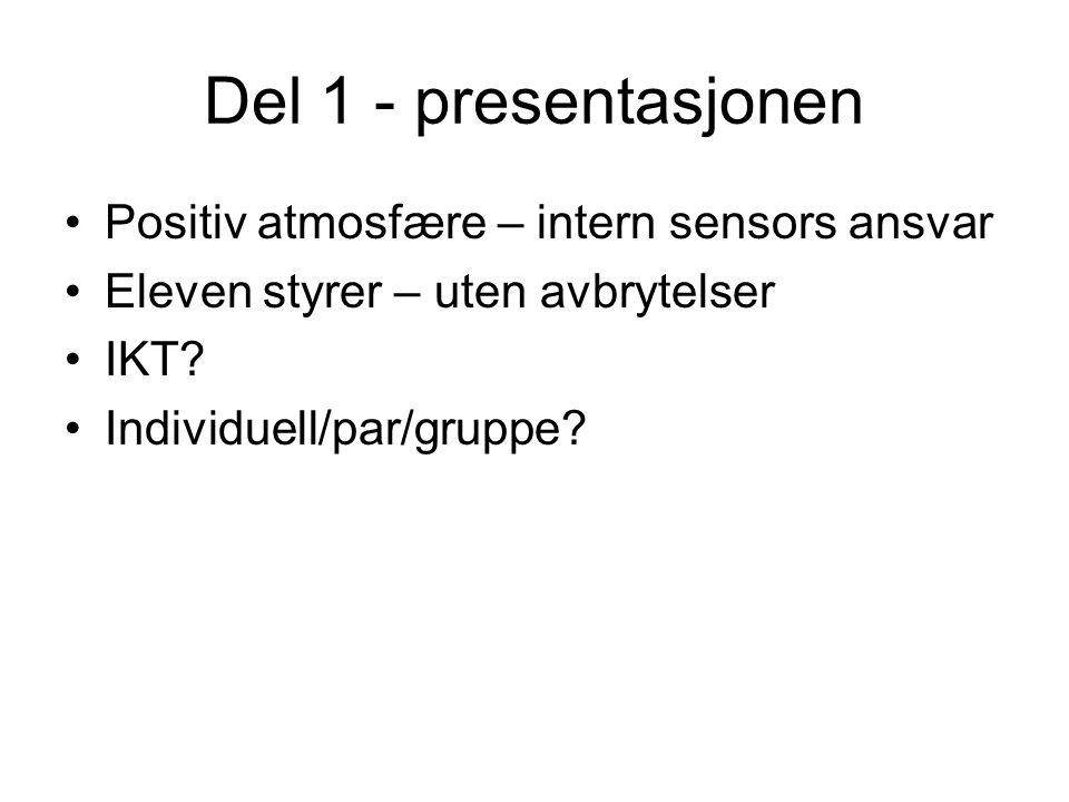 Del 1 - presentasjonen Positiv atmosfære – intern sensors ansvar